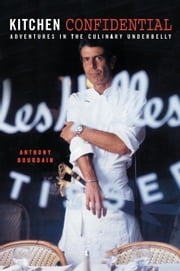 Kitchen Confidential ebook by Anthony Bourdain