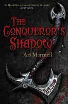 The Conqueror's Shadow ebook by Ari Marmell