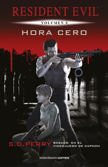 Resident Evil: Hora cero - Resident Evil Vol.0 ebook by S. D. Perry