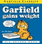 Garfield Gains Weight - His 2nd Book ebook by Jim Davis
