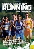 Cross-Country Running ebook by Jeff Galloway