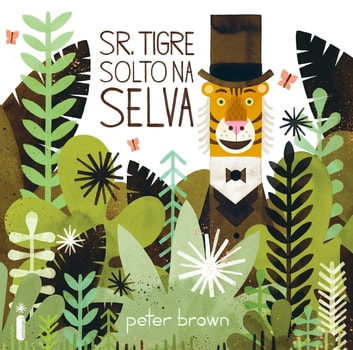 Sr. Tigre solto na selva eBook by Peter Brown