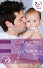 The Cost Of Silence/A Deliberate Father ebook by Kate Kelly, Kathleen O'Brien