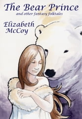 The Bear Prince ebook by Elizabeth McCoy
