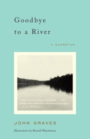 Goodbye to a River - A Narrative ebook by John Graves
