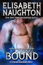 Bound (Eternal Guardians #6) ebook by