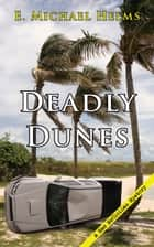 Deadly Dunes ebook by E. Michael Helms