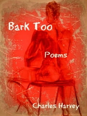 Bark Too ebook by Charles Harvey