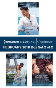 Harlequin Medical Romance February 2018 - Box Set 2 of 2 - Falling for His Best Friend\Reunited with Her Parisian Surgeon\A Surgeon to Heal Her Heart ebook by Emily Forbes, Annie O'Neil, Janice Lynn
