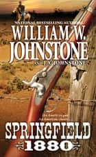 Springfield 1880 eBook by William W. Johnstone, J.A. Johnstone