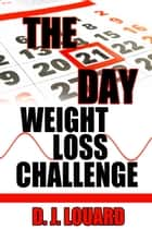 The 21-Day Weight Loss Challenge ebook by