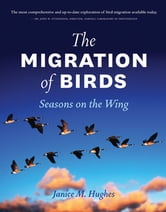 The Migration of Birds - Seasons on the Wing ebook by Janice Hughes