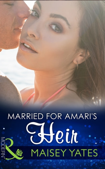 Married for Amari's Heir (Mills & Boon Modern) (One Night With Consequences, Book 9) 電子書 by Maisey Yates