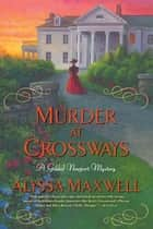 Murder at Crossways ebook by Alyssa Maxwell