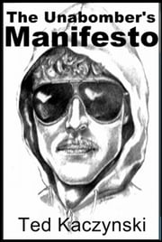 The Unabomber's Manifesto ebook by Ted Kaczynski