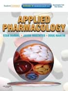 Applied Pharmacology E-Book ebook by Stan Bardal, BSc(Pharm), MBA,...