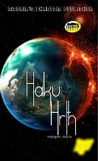 Haku and Hrth ebook by Nigeria's Phantom Publisher