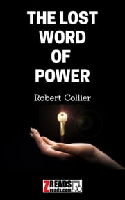 THE LOST WORD OF POWER ebook by Robert Collier, James M. Brand