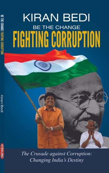 BE THE CHANGE FIGHTING CORRUPTION ebook by Kiran Bedi