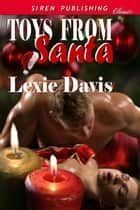 Toys From Santa ebook by Lexie Davis