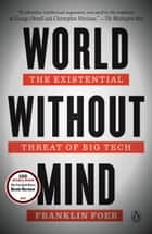 World Without Mind - The Existential Threat of Big Tech ebook by Franklin Foer