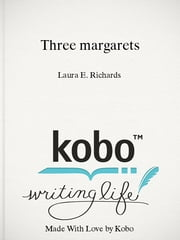 Three margarets ebook by Laura E. Richards