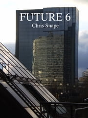 Future 6 ebook by Chris Snape