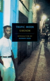 Tropic Moon ebook by Georges Simenon
