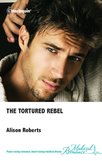 The Tortured Rebel ebook by Alison Roberts