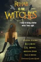 Rehab is for Witches ekitaplar by Tyffani Clark, Cynthia Valero, Elle J. Rossi,...