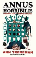 Annus Horribilis - The Worst Year in British Politics ebook by Ann Treneman