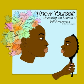 Know Yourself - Unlocking the Secrets of Self-Awareness ebook by Gabrielle Harrington