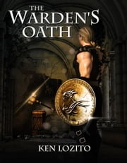 The Warden's Oath ebook by Ken Lozito
