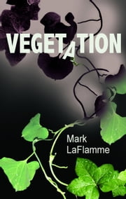 Vegetation ebook by Mark LaFlamme