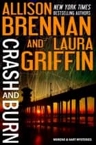 Crash and Burn ebook by Allison Brennan, Laura Griffin