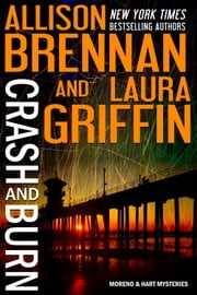 Crash and Burn ebook by Allison Brennan,Laura Griffin
