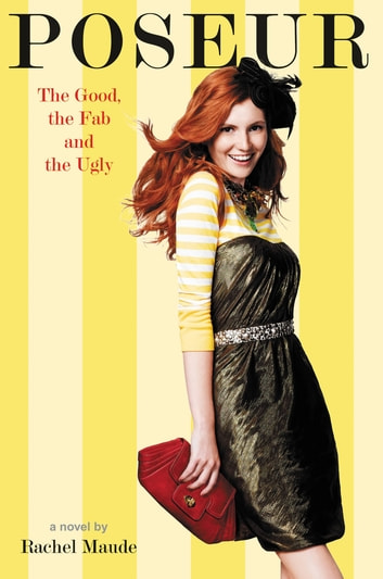 Poseur #2: The Good, the Fab and the Ugly ebook by Rachel Maude