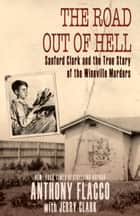 The Road Out of Hell ebook by Anthony Flacco,Mr. Jerry Clark