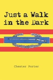 Just a Walk in the Dark ebook by Chester R. Porter