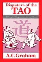 Disputers of the Tao ebook by A.C. Graham