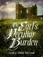 The Earl's Peculiar Burden ebook by Lesley-Anne McLeod