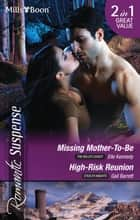 Missing Mother-To-Be/High-Risk Reunion ebook by Elle Kennedy, Gail Barrett