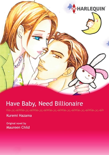 HAVE BABY, NEED BILLIONAIRE - Harlequin Comics ebook by Maureen Child
