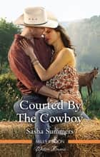 Courted By The Cowboy ebook by