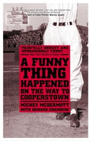A Funny Thing Happened On the Way to Cooperstown ebook by Mickey McDermott,Howard Eisenberg
