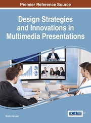 Design Strategies and Innovations in Multimedia Presentations ebook by Shalin Hai-Jew