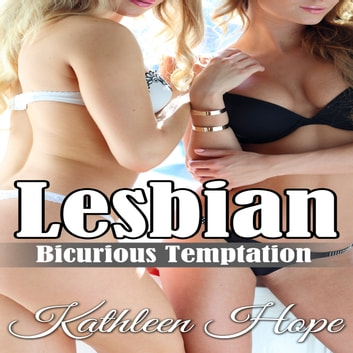Lesbian: Bicurious Temptation audiobook by Kathleen Hope