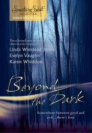 Beyond The Dark - Forever Mine\Haunt Me\Soul of the Wolf ebook by Linda Winstead Jones,Evelyn Vaughn,Karen Whiddon