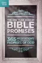 The One Year Book of Bible Promises - 365 Meditations on the Wonderful Promises of God ebook by James Stuart Bell