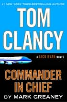 Tom Clancy Commander in Chief ekitaplar by Mark Greaney